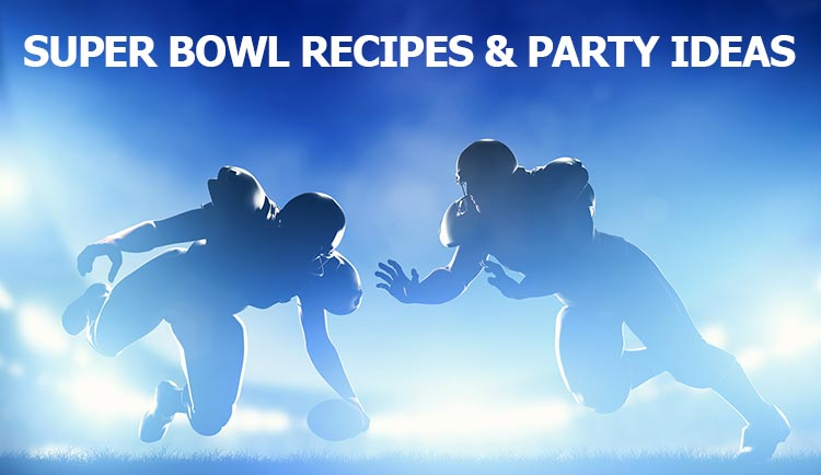 Super Bowl Recipes and Party Ideas