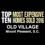 Top 10 Most Expensive Homes Sold 2016 in Old Village