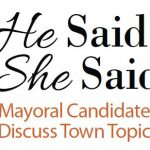 He Said, She Said: Mayoral Candidates Discuss Town Topics