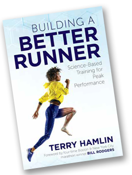 Building a Better Runner, Science-Based Training for Peak Performance by Terry Hamlin