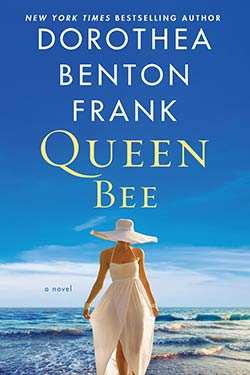 Queen Bee book cover. By Dorothea Benton Frank.